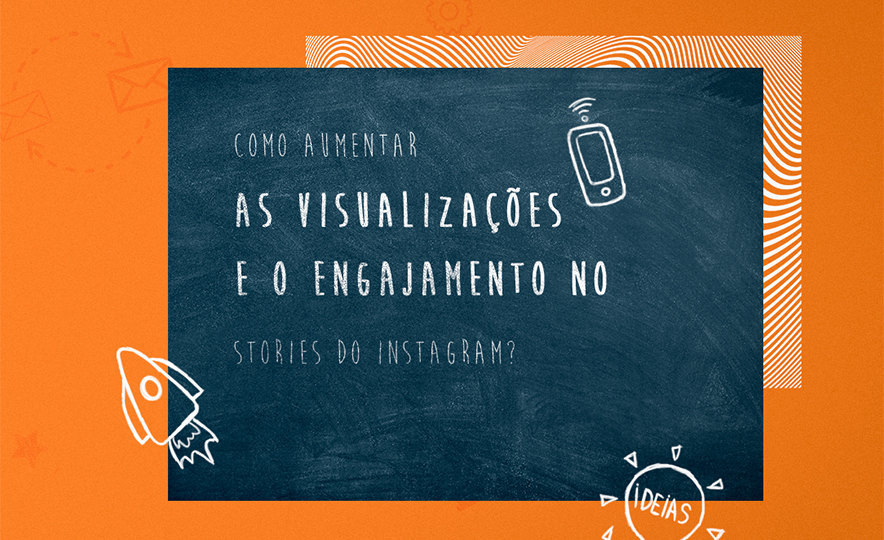 Como aumentar as visualizações e o engajamento no stories do Instagram?